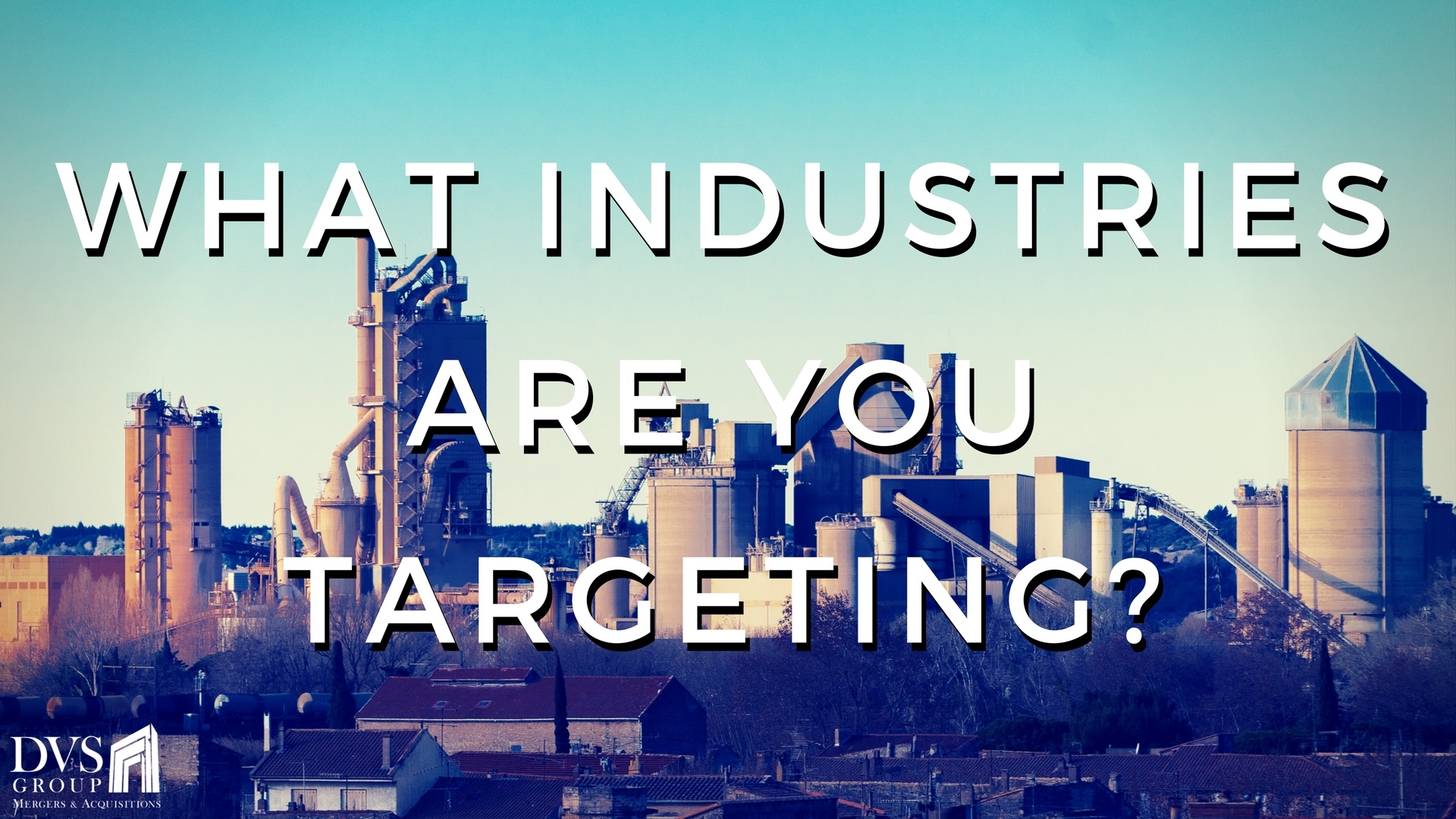What Industries Are You Targeting?