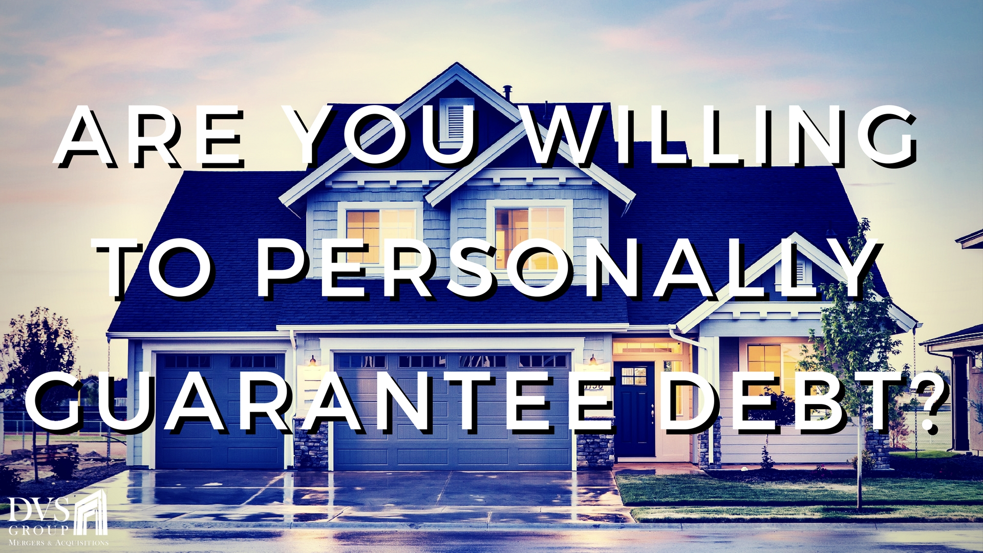 Are You Willing to Personally Guarantee Debt?