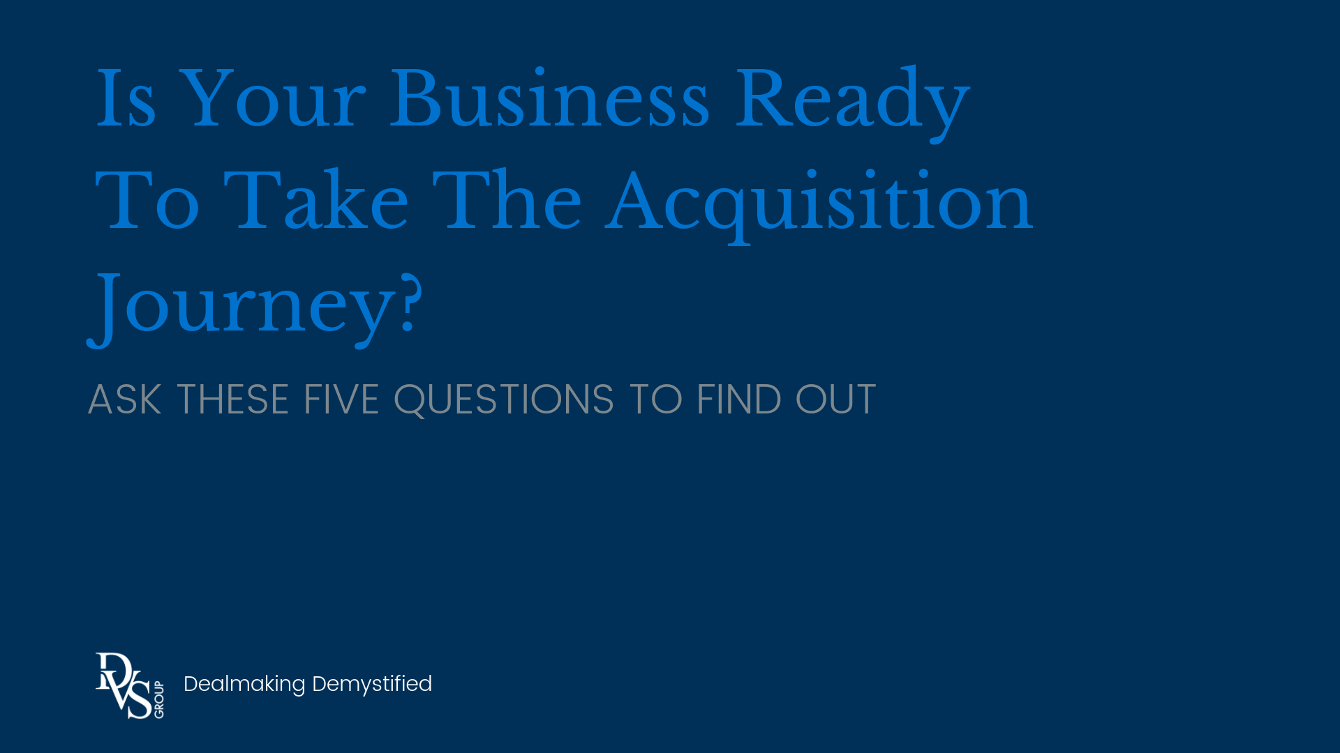 Title Image: Is Your Business Ready to Take the Acquisition Journey?
