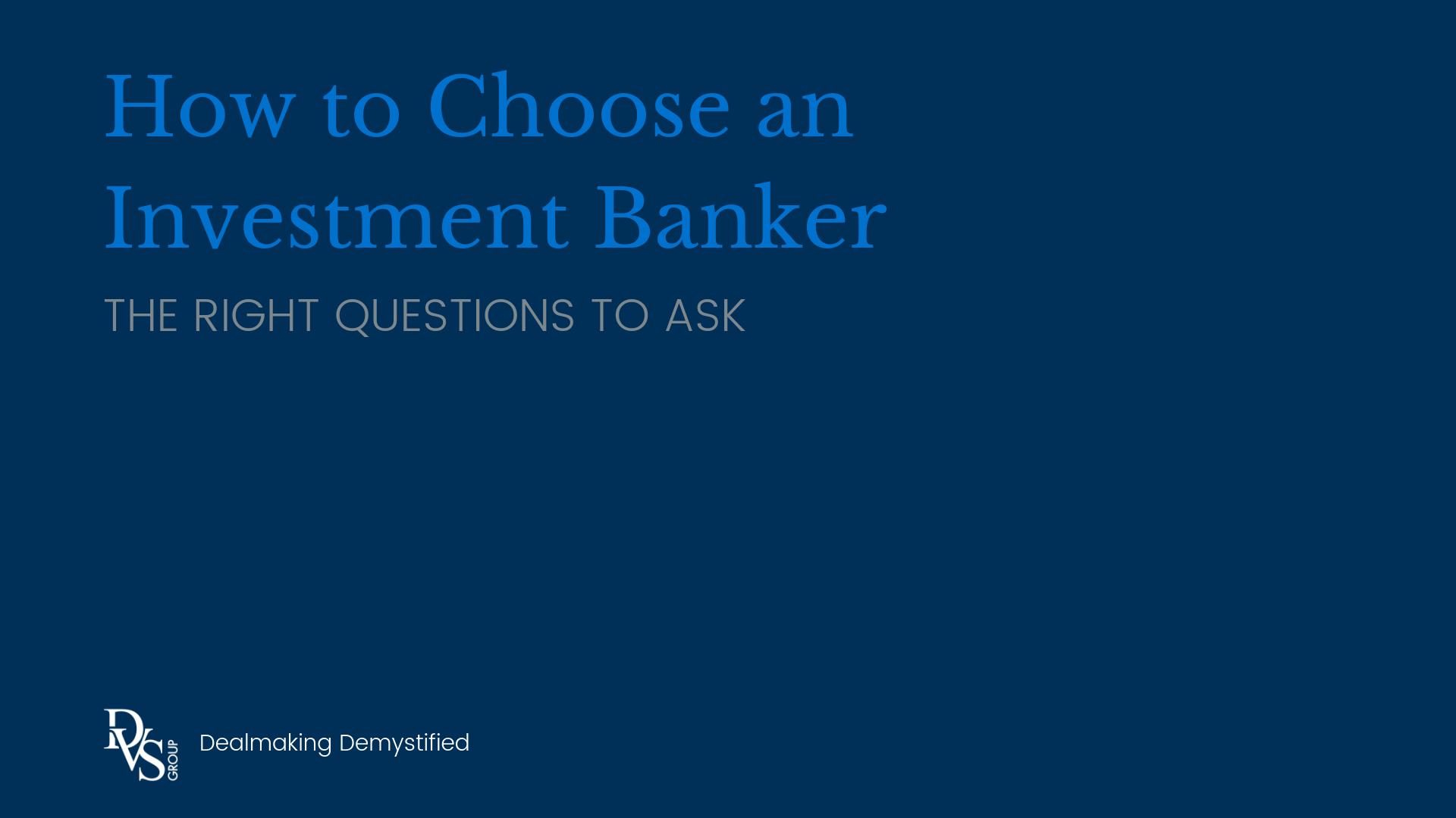 How to Choose an Investment Banker