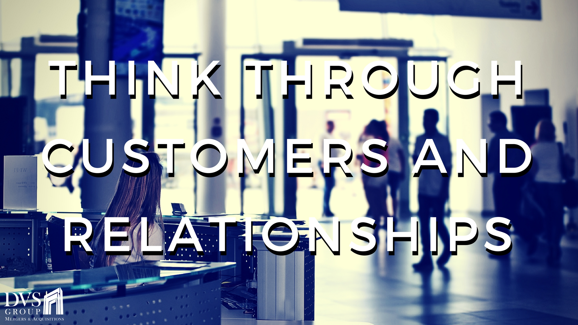 4. Think Through Customers and Relationships