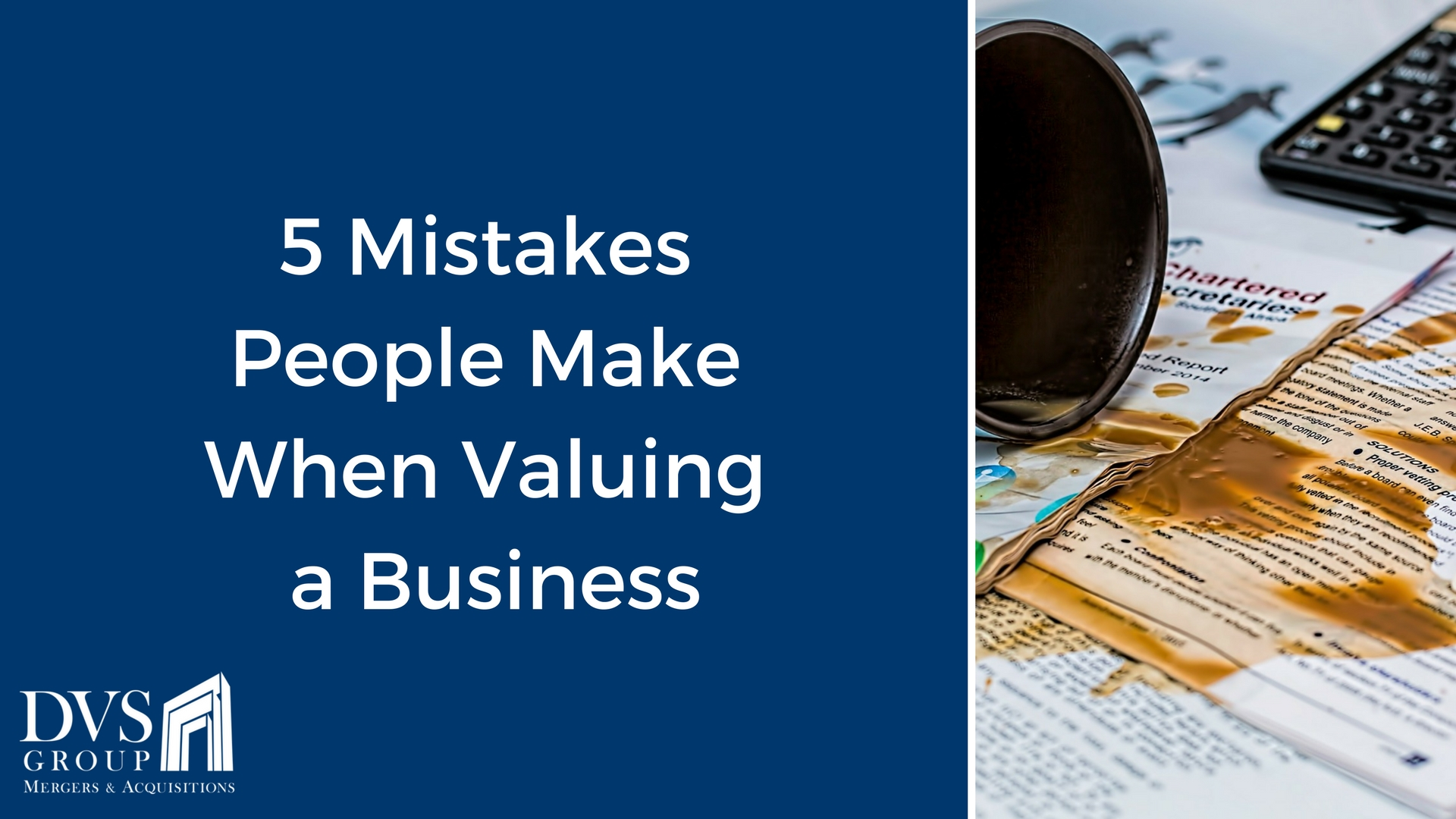 5 Mistakes People Make When Valuing a Business