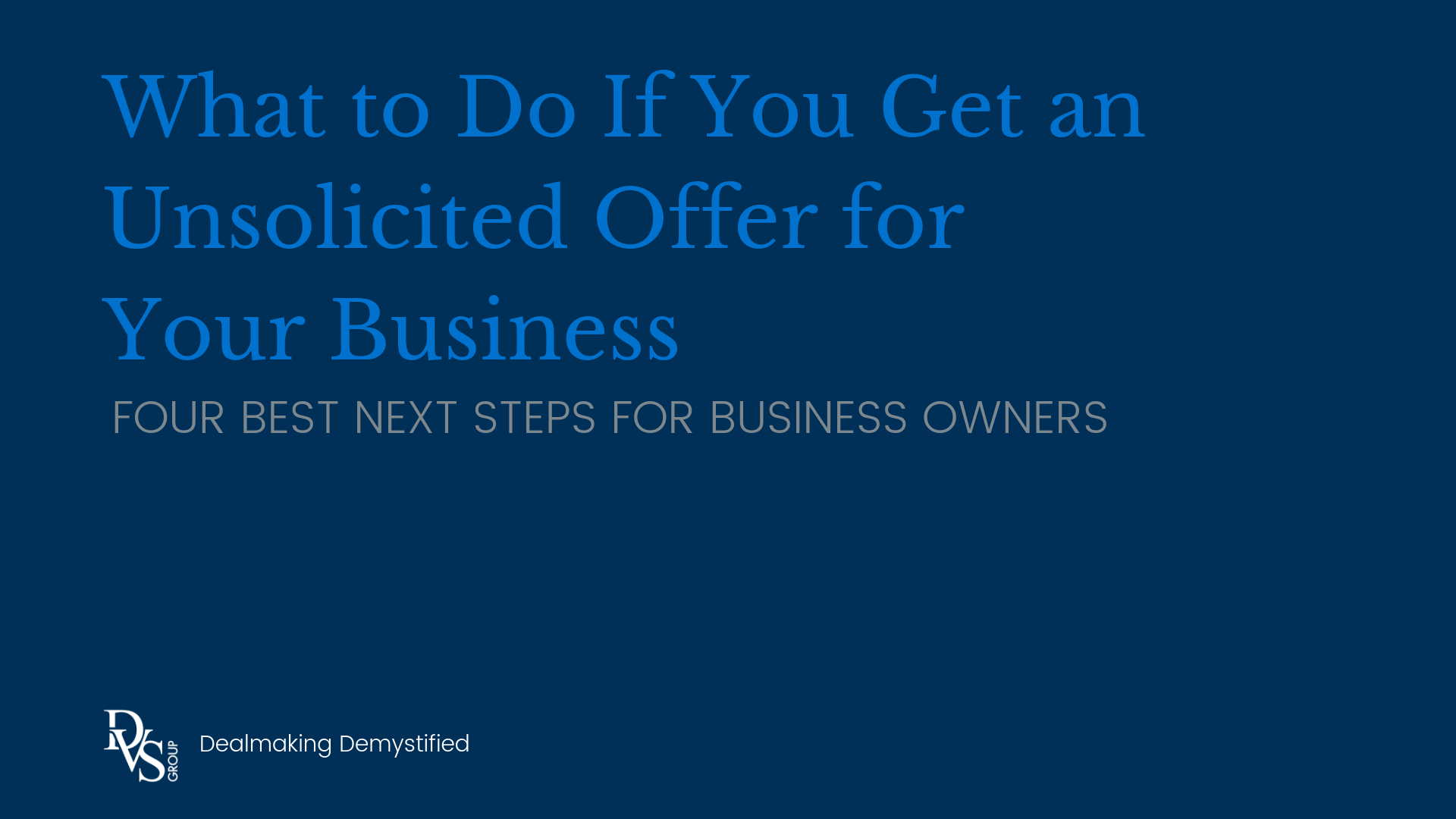 What To Do If You Get an Unsolicited Offer for Your Business