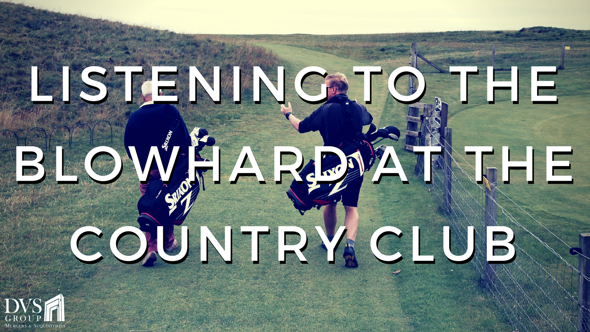 Listening to the Blowhard at the Country Club