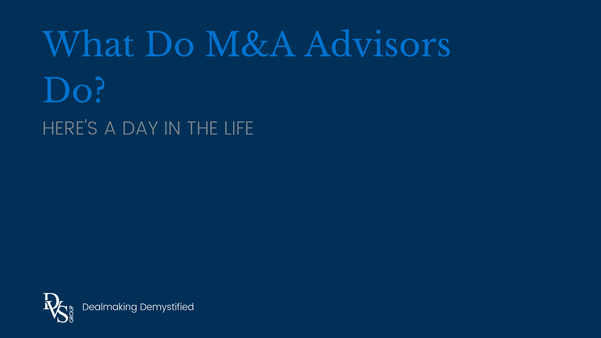 What Do M&A Advisors Do?