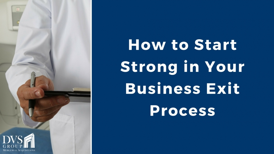How to Start Strong in Your Business Exit Process