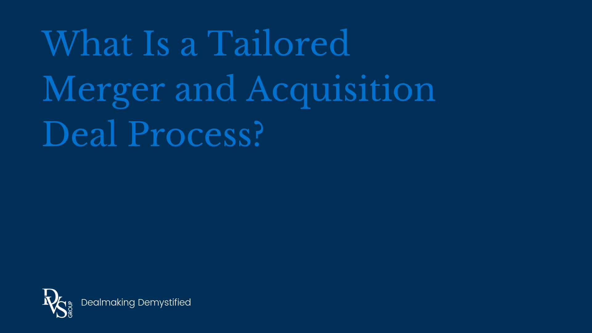 What is a Tailored Deal Process_
