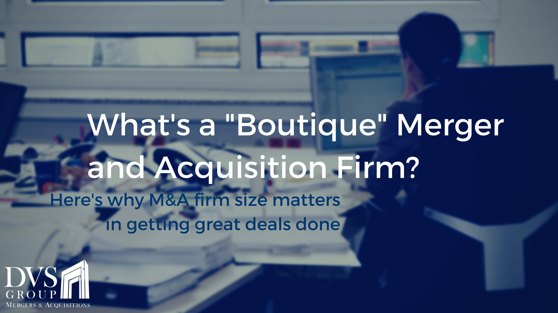 Boutique Merger and Acquisition Firm