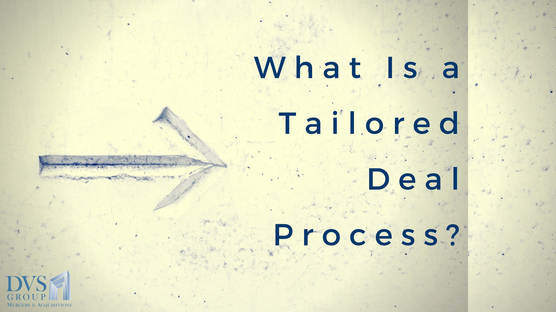 What Is a Tailored Deal Process