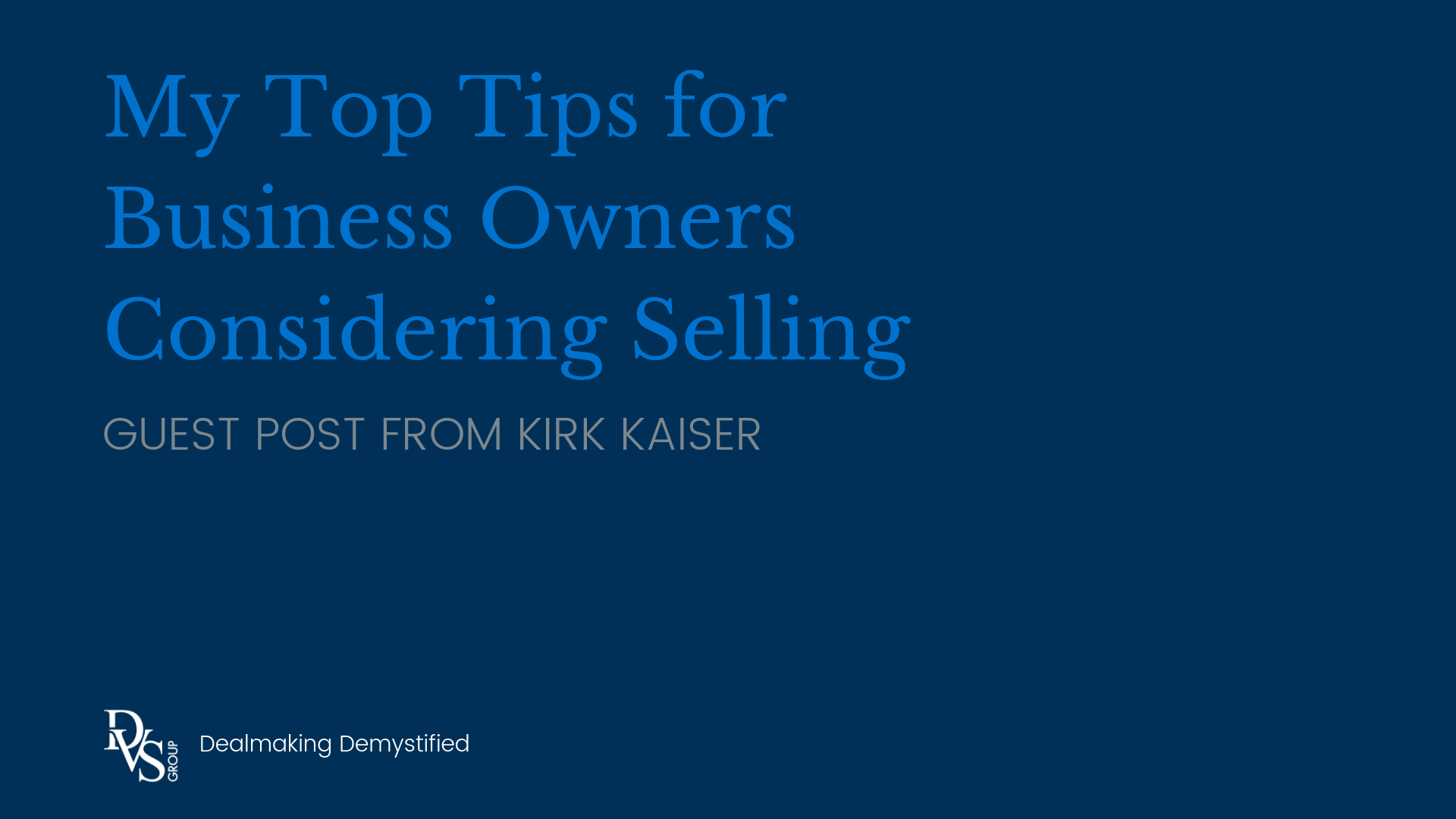 My Top Tips for Business Owners Considering Selling