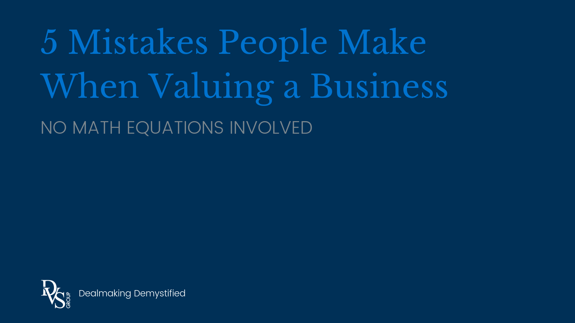 5 Mistake People Make When Valuing a Business
