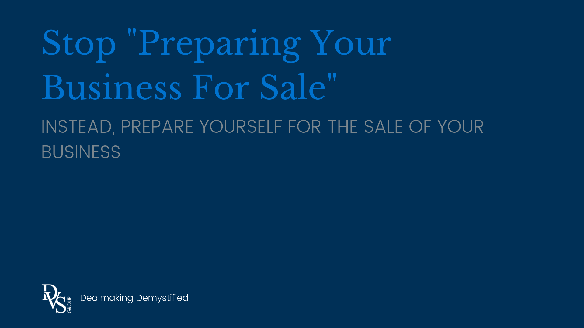 Stop _Preparing Your Business For Sale_