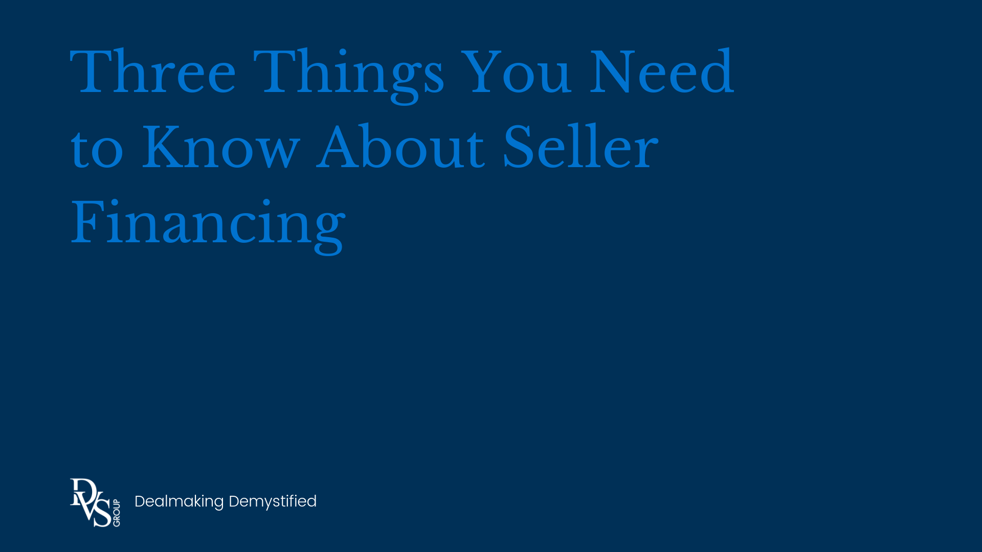 Three Things You Need to Know About Seller Financing