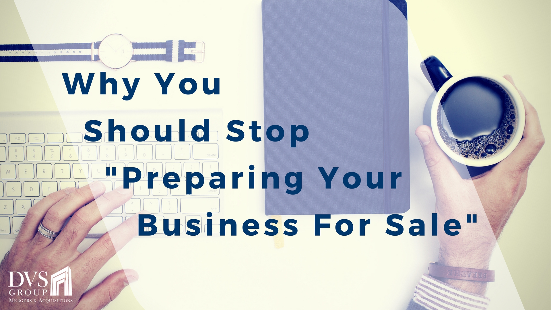 Why You Should Stop Preparing Your Business for Sale
