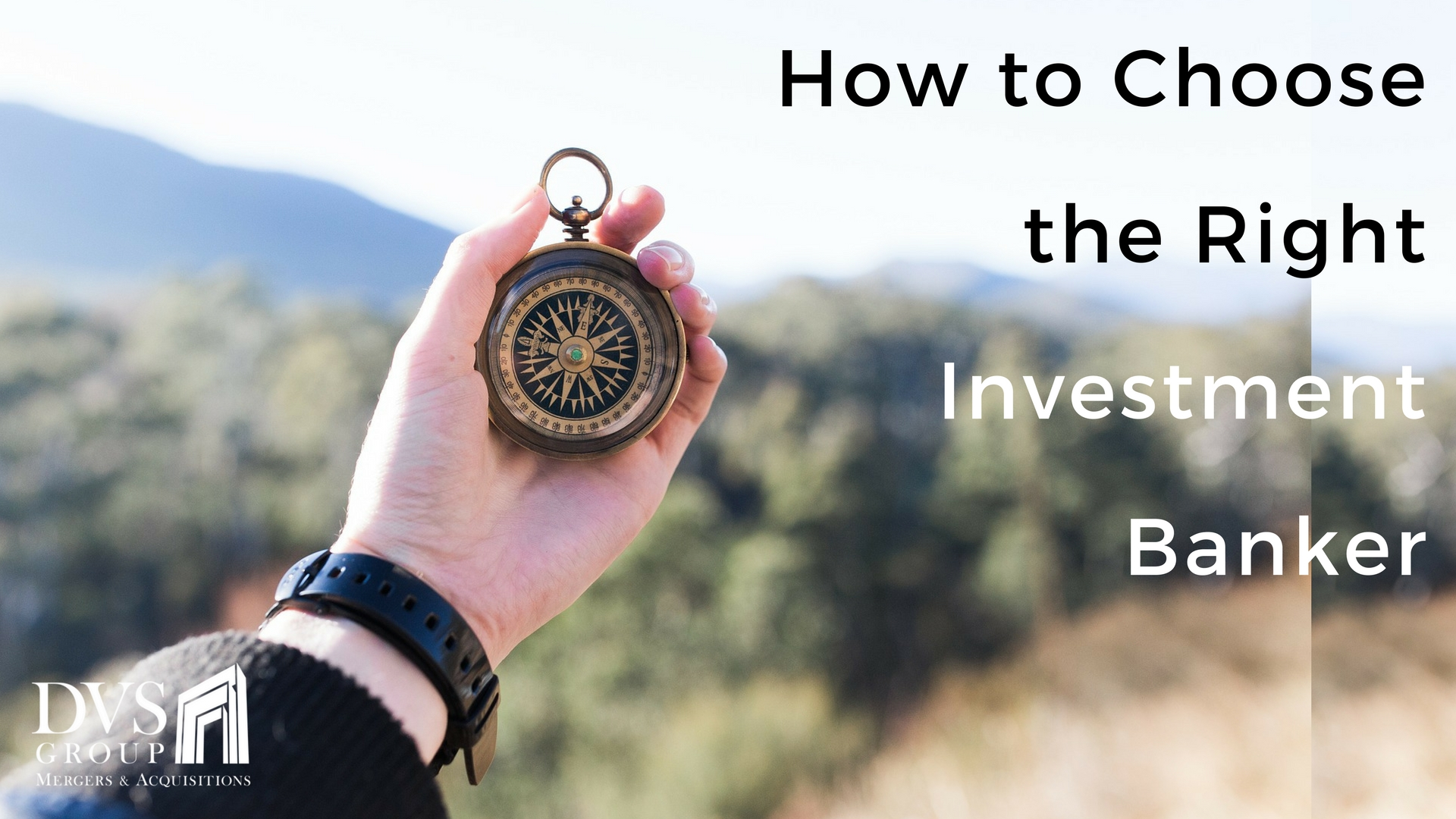 How to Choose the Right Investment Banker