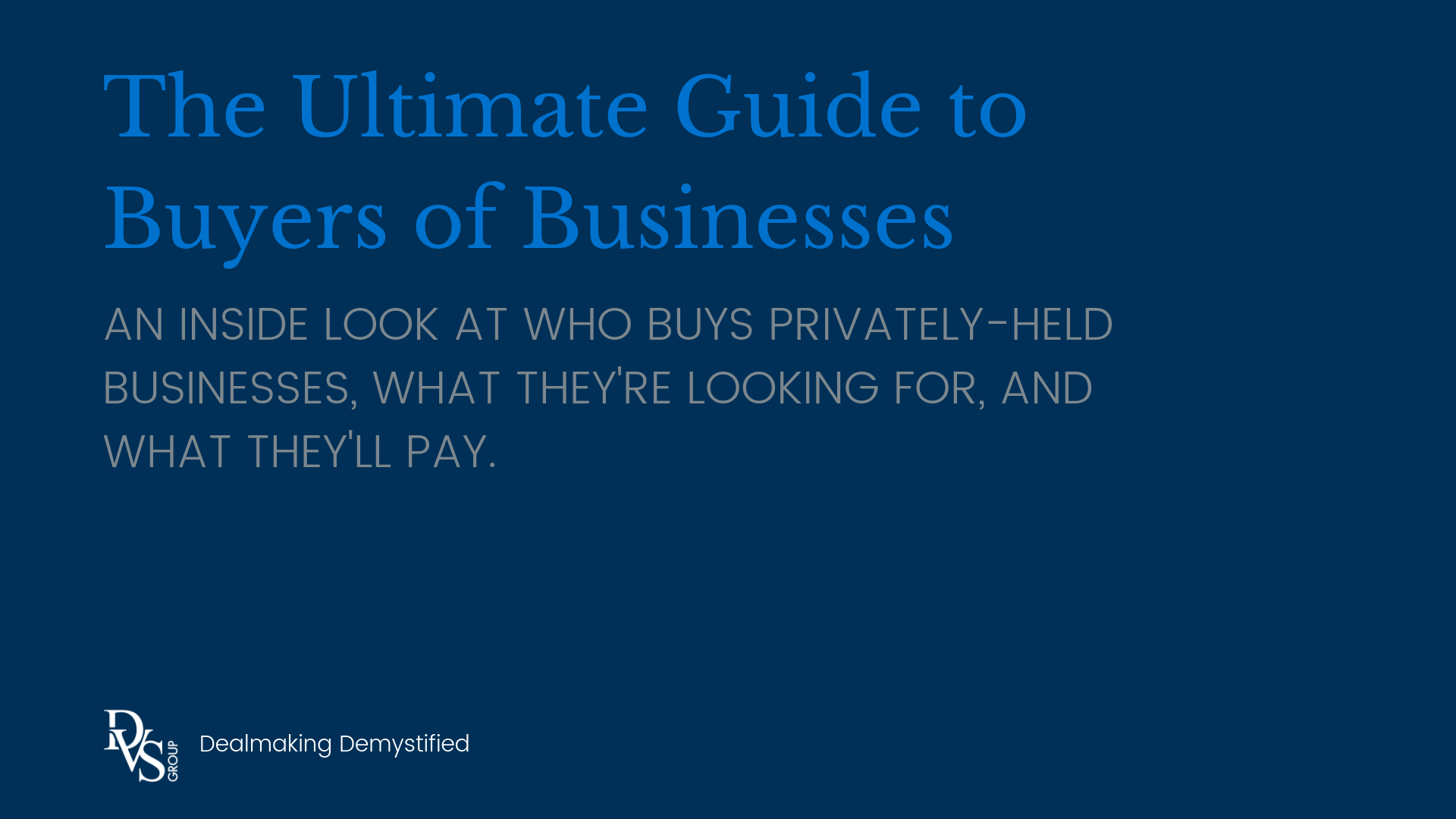 The Ultimate Guide to Buyers of Businesses