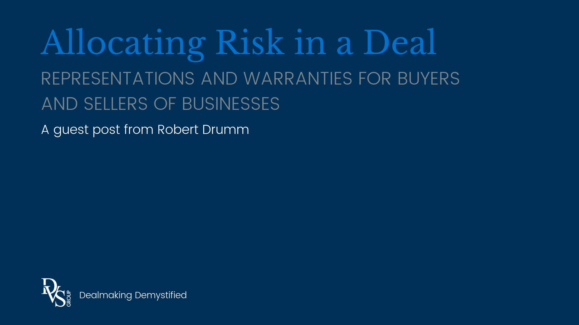 Allocating Risk in a Deal - Representations and Warranties